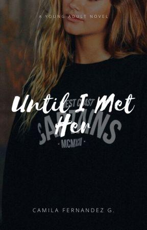 Until I Met Her by cammi1011