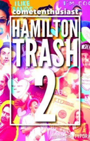 Hamilton Trash 2: The Sequel  by draqonlady