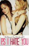 P.S. I hate you! (lesbian story) cover