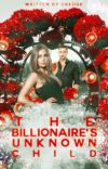 The Billionaire's Unknown Child (COMPLETED)✔️ cover