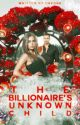 The Billionaire's Unknown Child (COMPLETED)✔️ by Dredge116