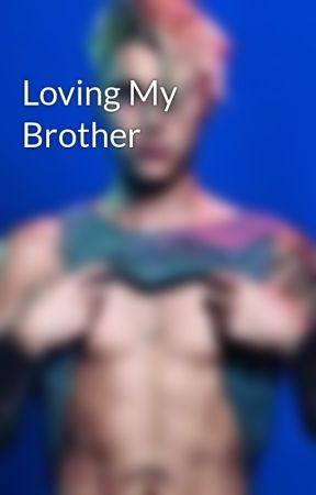 Loving My Brother by Dread181