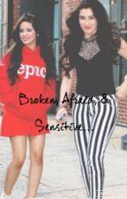 Broken, Afraid, & Sensitive  by VioletandTate01