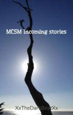 MCSM Incoming stories by XxTheDarkBeatXx