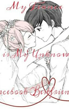 my fiance is my unknown facebook bestfriend<3.. [finished<3] by BiaInWonderland
