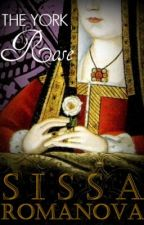 The York Rose  (The War of the Roses Series) by SissaRomanova