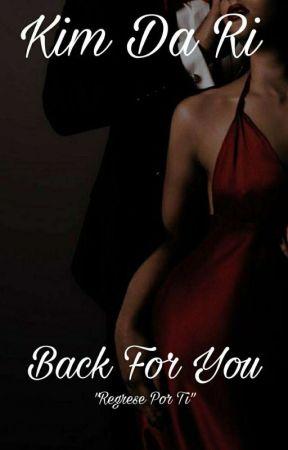 Back For You. (BTM #2) by Kimdari07