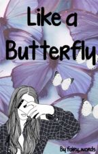 Like a Butterfly by fairy_words