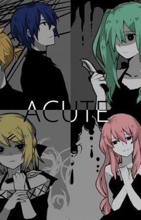 [Vocaloid Shortfic] Acute-React by Reactor_Moon