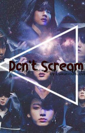 DON'T SCREAM [One Shot +18] by gloomy_savage