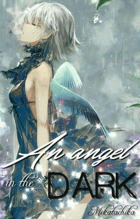 An Angel In The Dark (Naruto Fanfiction)[SLOW UPDATES] by mekatachika