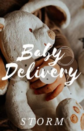 Baby Delivery  |Semi-HAITUS|  by WorldWriter_1
