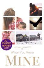 When You Were Mine by alyssia_mayyyyyy