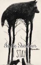 In the Shadows I Stay by Rimuwalker