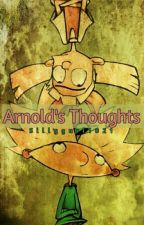 Arnold's Thoughts  by Sillygurl1021
