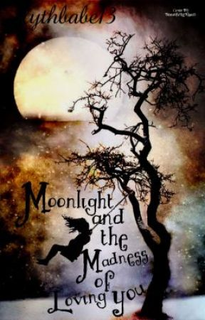 Moonlight and the Madness of Loving You- (A Draco Malfoy Love Story) by slythbabe13