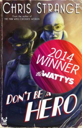 Don't Be a Hero: A Superhero Novel by ChrisStrange