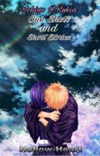 Ichigo X Rukia -One Shots and Short Stories- by Hollow-Heart