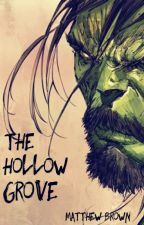 The Hollow Grove: The Companions [Book 2] by matthewbrownstories