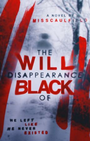 The Disappearance Of Will Black / REWRITING / by misscaulfield