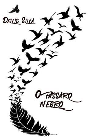 O Passáro Negro by DeividSilva515