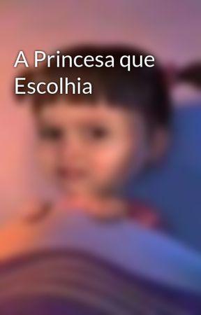 A Princesa que Escolhia by naattl