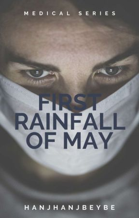 First Rainfall of May [MEDICAL SERIES #1] by hanjhanjbeybe