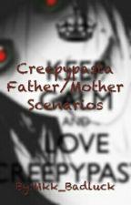 Creepypasta Father/Mother Scenarios by Mkk_Badluck