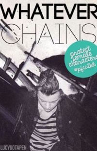 Whatever Chains (Sequel to Where Your Heart is - A Harry Styles fanfiction) cover