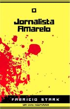 O Jornalista Amarelo by FabricioStark8