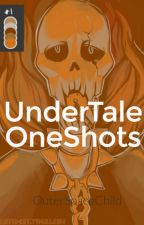 UnderTale Oneshots (FINISHED) by TheGrinningKitten