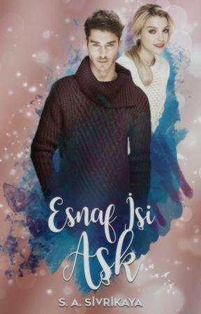 Esnaf İşi Aşk   Kitap Olacak (1. Kitap Final) by __SAS__