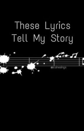 These Lyrics Tell My Story by Klainesings