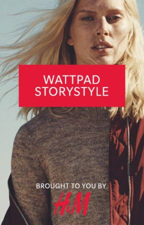 Wattpad Story Style, by H&M by hm