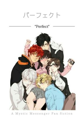 "「 ""Perfect"" 」 Mystic Messenger X Reader  by MilkyOppaiii"