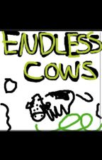 Endless Cows by Faithway