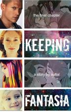 Keeping Fantasia: The Third Book of the Fantasia Series by sultal