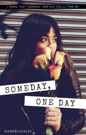 Someday, One Day by dianeblackley