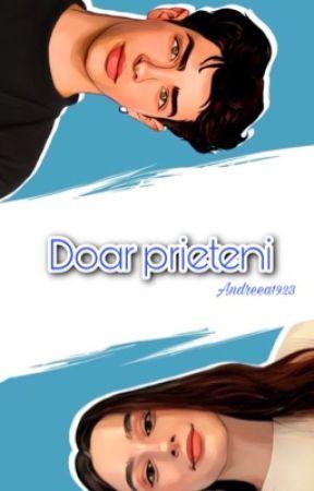 Doar prieteni | FINALIZATĂ | by Andreea1923