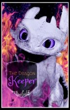 The Dragon Keeper (HTTYD2 x Reader Story) by Galactic_Timezone