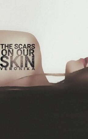 The Scars On Our Skin by annabellebich