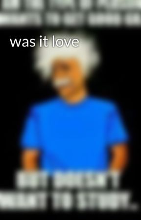 was it love by CuteAyana88