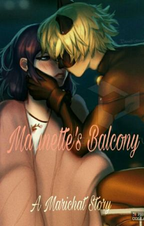 Marinette's Balcony (A Marichat Story) by CampFangirls