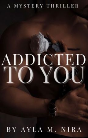 Addicted To You [✓] by littletownlady