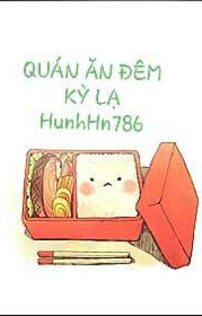 QUÁN ĂN ĐÊM KỲ LẠ _ HunhHn786 by HunhHn786