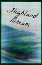Highland Dream (Book 1) by AzMaz90