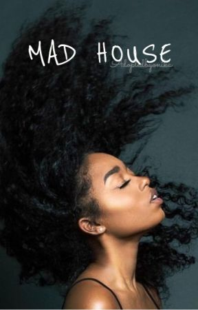 Mad House :: z.m {COMPLETED} by Iost-girls
