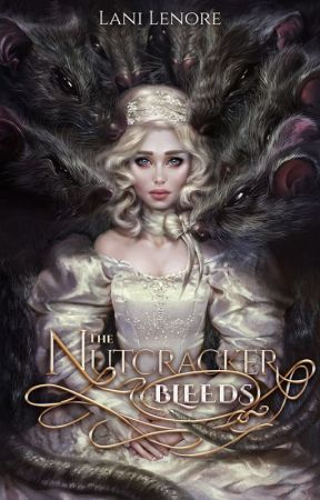 The Nutcracker Bleeds (PUBLISHED 2017) by Lani_Lenore