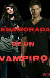 Enamorada De Un Vampiro 1 Completa Coraima Melendez Wattpad