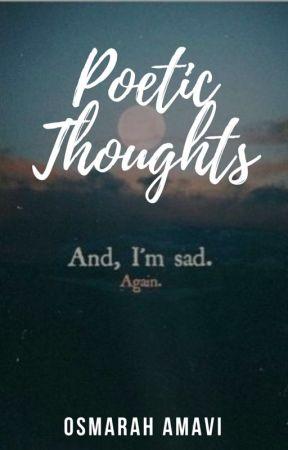 Poetic Thoughts by Osmarah_Amavi